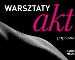 """Warsztaty """"Akt – piękno ciała"""" (foto/wideo)"""